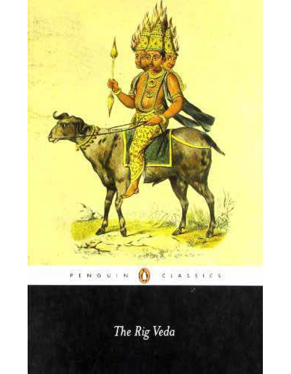 The Rig Veda (Classics) By O' Flaherty, Wendy Doniger