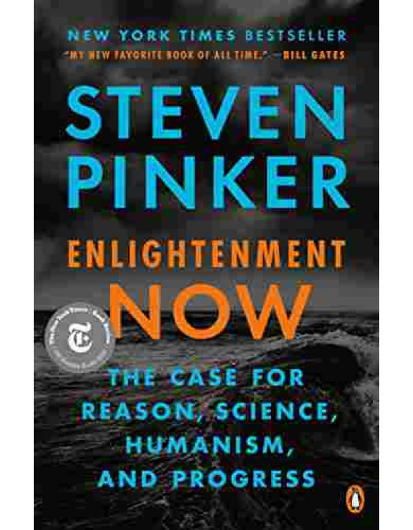 Enlightenment Now: The Case for Reason, Science, Humanism, and Progress Paperback By Pinker, Steven (0143111388) (9780143111382)