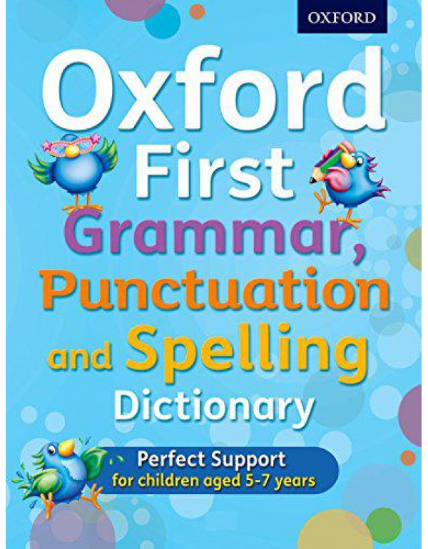 Oxford First Grammar Punc Spelling DIC By Oxford Dictionaries