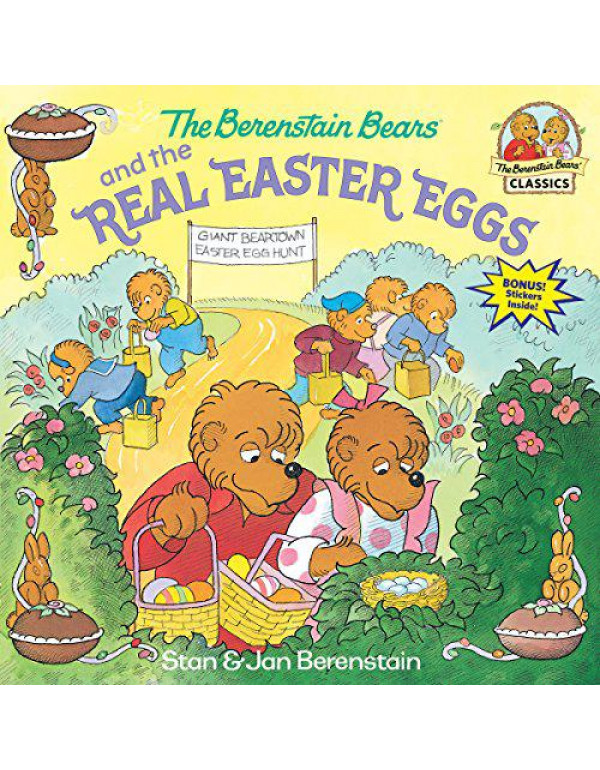 The Berenstain Bears and the Real Easter Eggs (First Time Books(R)) By Berenstain, Stan