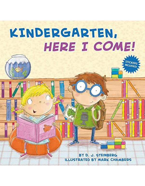 Kindergarten, Here I Come! By Steinberg, D.J.