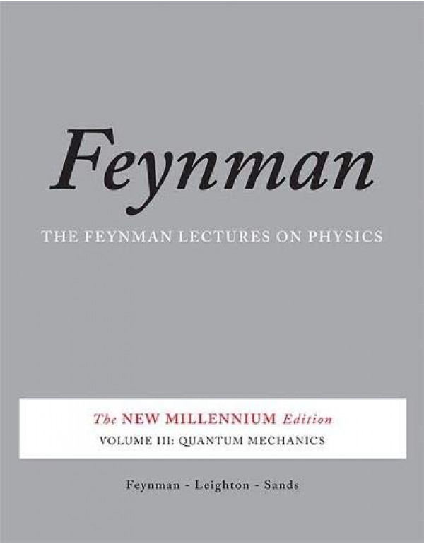 The Feynman Lectures on Physics - Vol.3: The New Millennium Edition by Richard P. Feynman (0465025013) (9780465025015)