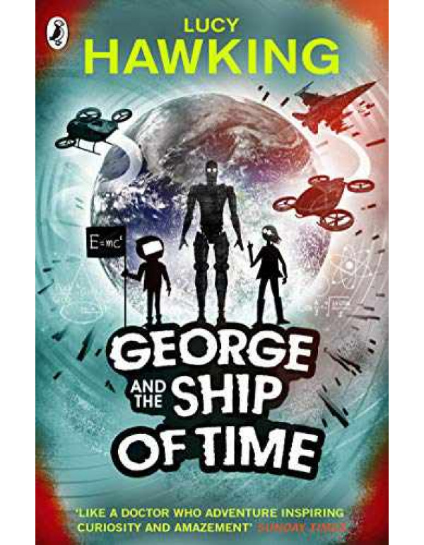 George and the Ship of Time (Book 6) (George's Secret Key to the Universe) By Lucy Hawking