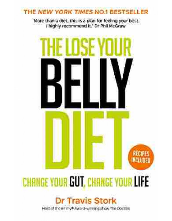 The Lose Your Belly Diet: Change Your Gut, Change Your Life By Dr Travis Stork  (0593079310) (9780593079317)