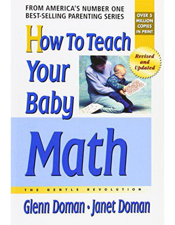 How to Teach Your Baby Math: The Gentle Revolution By Doman, Glenn
