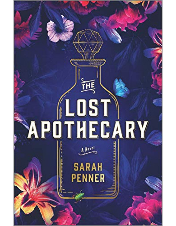 The Lost Apothecary: A Novel by Sarah Penner (0778311015) (9780778311010)