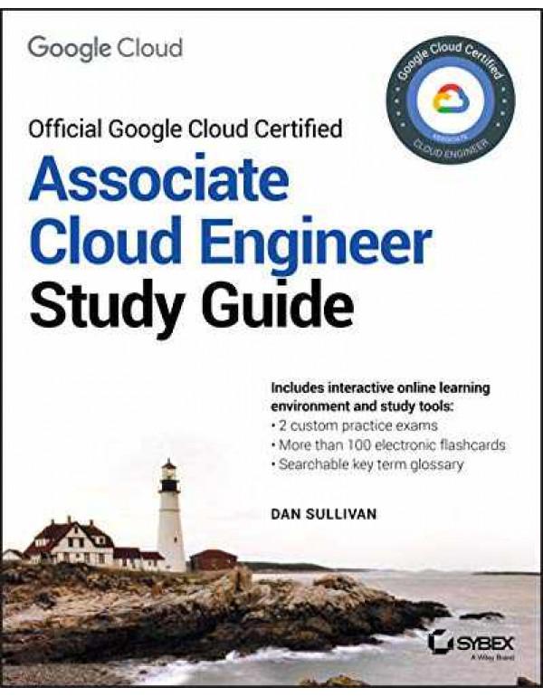 Official Google Cloud Certified Associate Cloud Engineer Study Guide By Sullivan, Dan