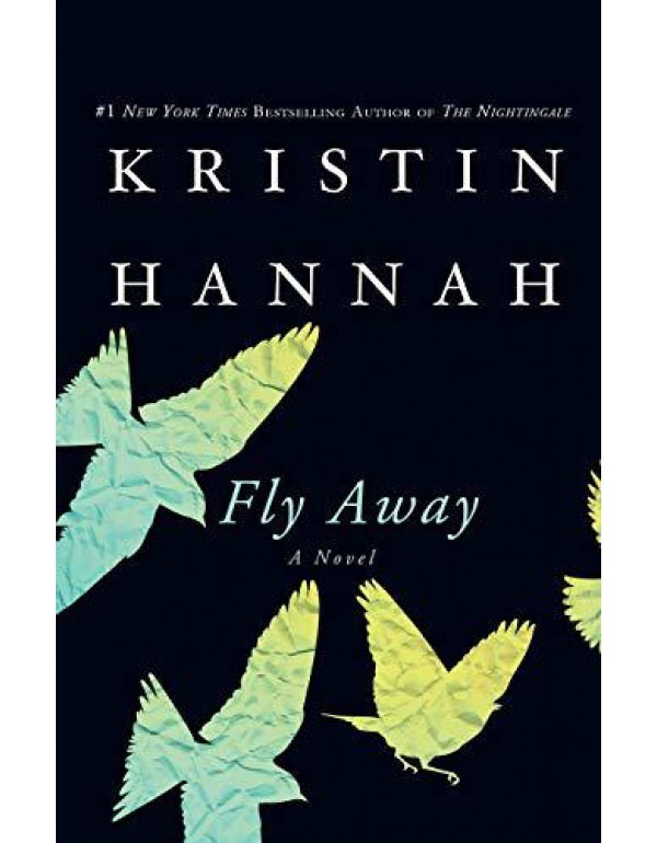 Fly Away: A Novel By Hannah, Kristin