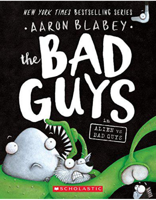 The Bad Guys in Alien vs Bad Guys (The Bad Guys #6) By Blabey, Aaron