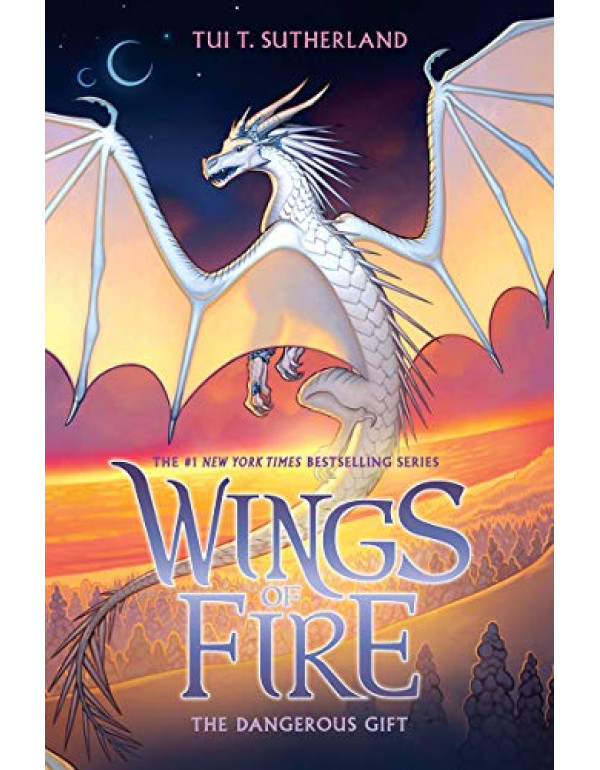 The Dangerous Gift (Wings of Fire, Book 14) (14) by Tui T Sutherland (1338214543) (9781338214543)