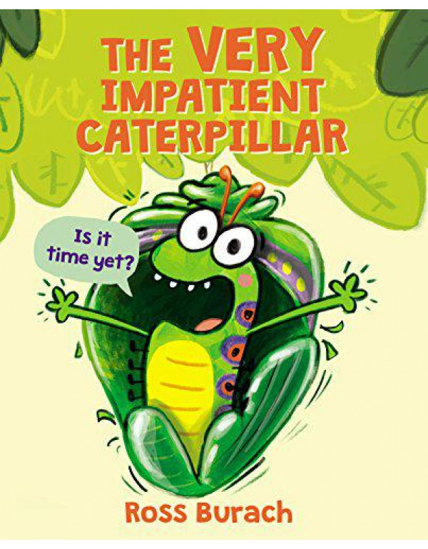 The Very Impatient Caterpillar (Butterfly Series) By Burach, Ross
