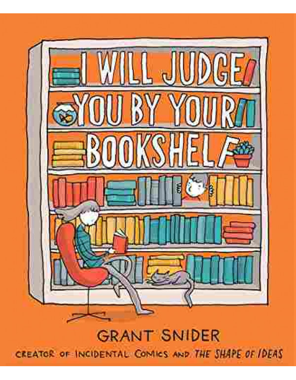 I Will Judge You by Your Bookshelf By Snider, Grant