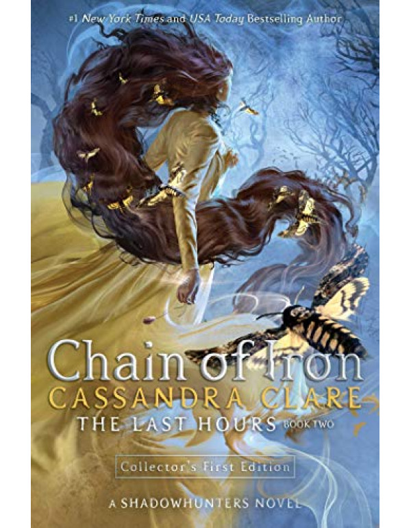 The Last Hours: Chain of Iron (Book 2) by Cassandra Clare (1481431900) (9781481431903)