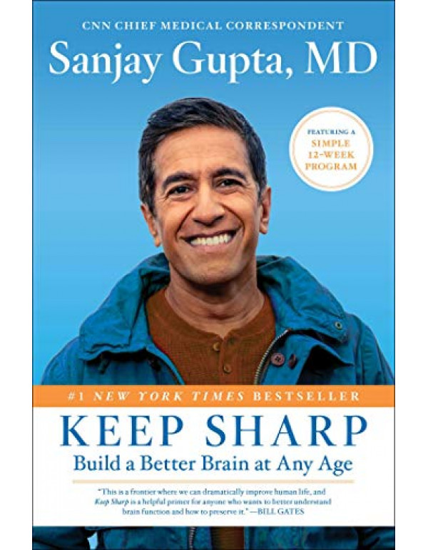 Keep Sharp: How To Build a Better Brain at Any Age - As Seen in The Daily Mail by Dr Sanjay Gupta (1501166735) (9781501166730)