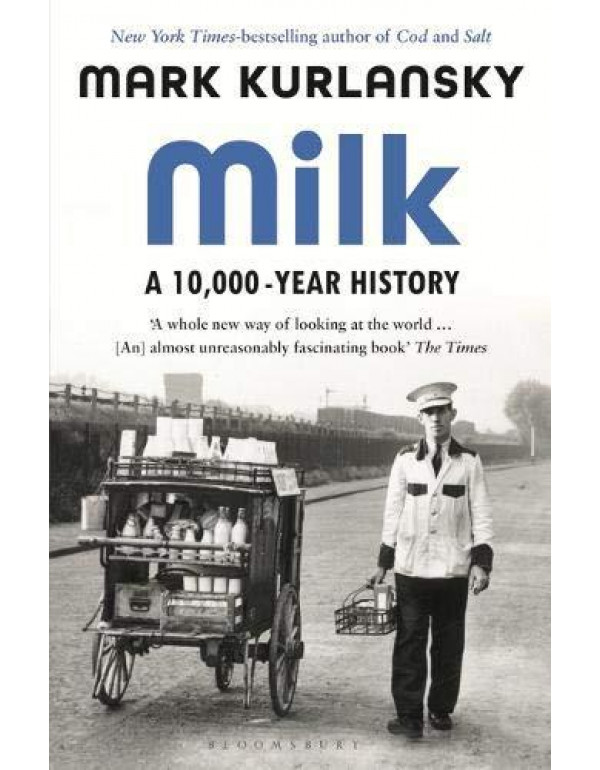Milk: A 10,000-Year History By Kurlansky, Mark