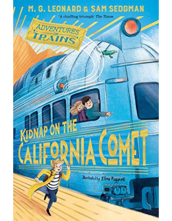 Kidnap on the California Comet (Adventures on Trains) By Leonard, M. G.