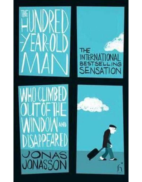 The Hundred-Year-Old Man Who Climbed O By Jonas Jonasson