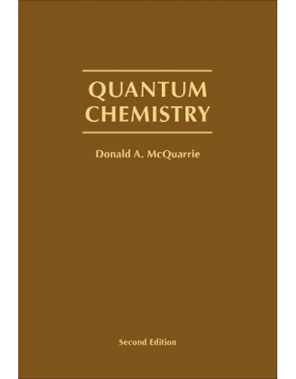 Quantum Chemistry by Donald A. McQuarrie (1891389505) (9781891389504)