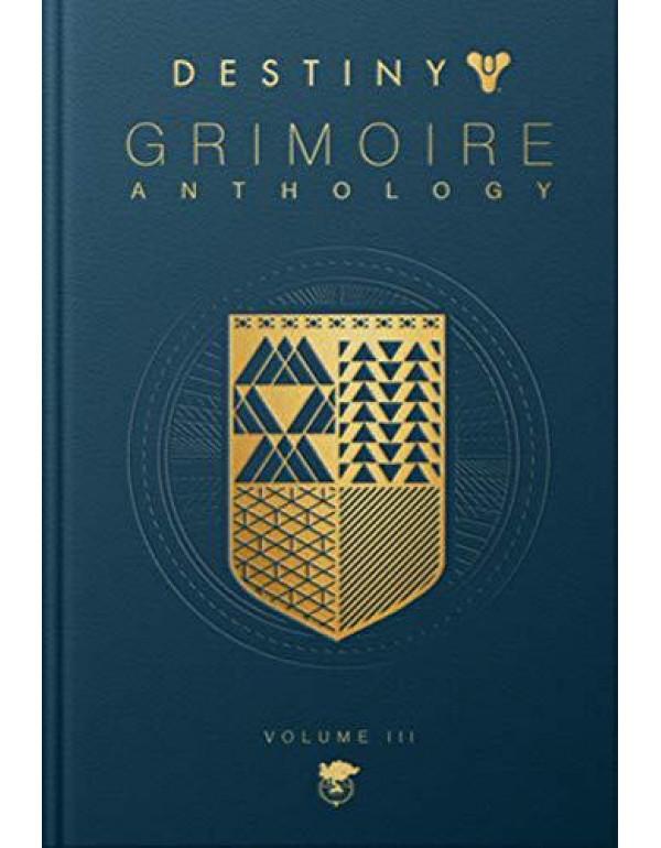Destiny Grimoire Anthology, Volume III: War Machines By Bungie Inc.