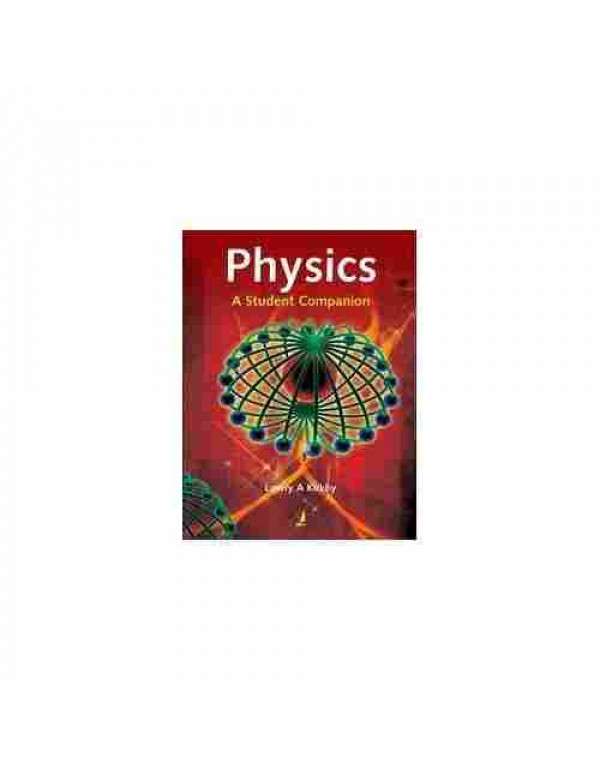 Physics: A Student Companion By Lowry A Kirkby (8130919656) (9788130919652)