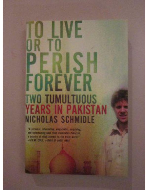 To Live or to Perish Forever By Schmidle, Nicholas