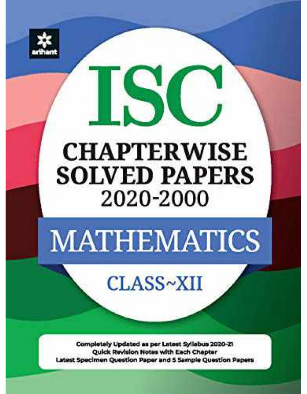 ISC Chapterwise Solved Papers Mathematics Class 12 for 2021 Exam By Divya Malik