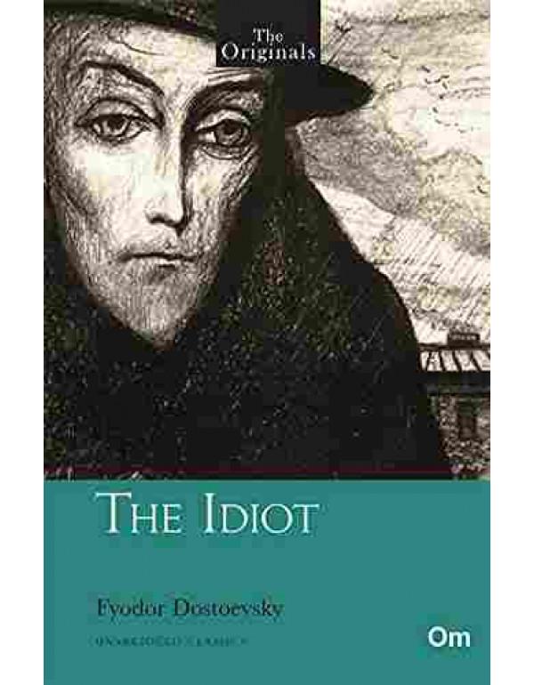The Originals: The Idiot By Fyodor Dostoevsky