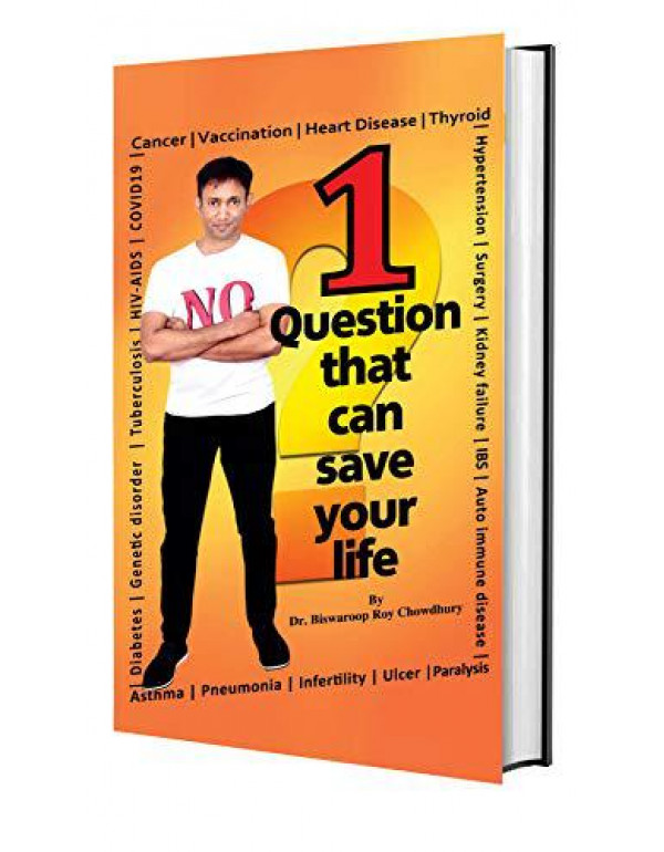 1 Question That Can Save Your Life By Dr. Biswaroop Roy Chowdhury