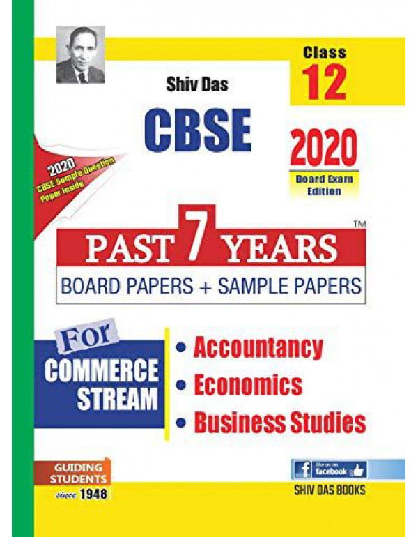 CBSE Class 12 Commerce Combo Pack Past 7 Years Board Papers and Sample Papers Accounts, Economics and Business Studies (2020 Board Exam Edition) By Shiv Das