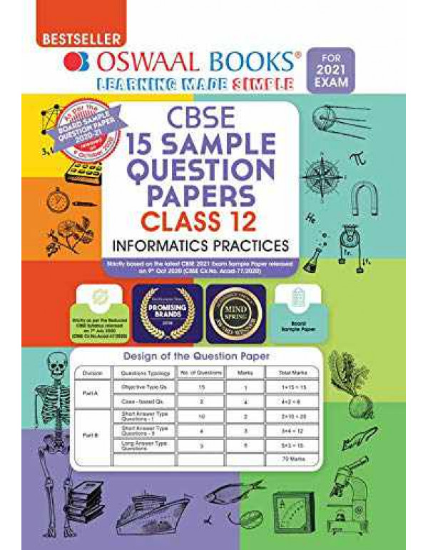 Oswaal CBSE Sample Question Papers Class 12 Informatics Practices Book (Reduced Syllabus for 2021 Exam): Vol. 14 By oswaal Editorial Board
