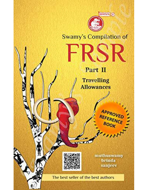 Swamy's Compilation of Fundamental Rules and Supplementary Rules, Part II - Travelling Allowances By Muthuswamy, Brinda and Sanjeev