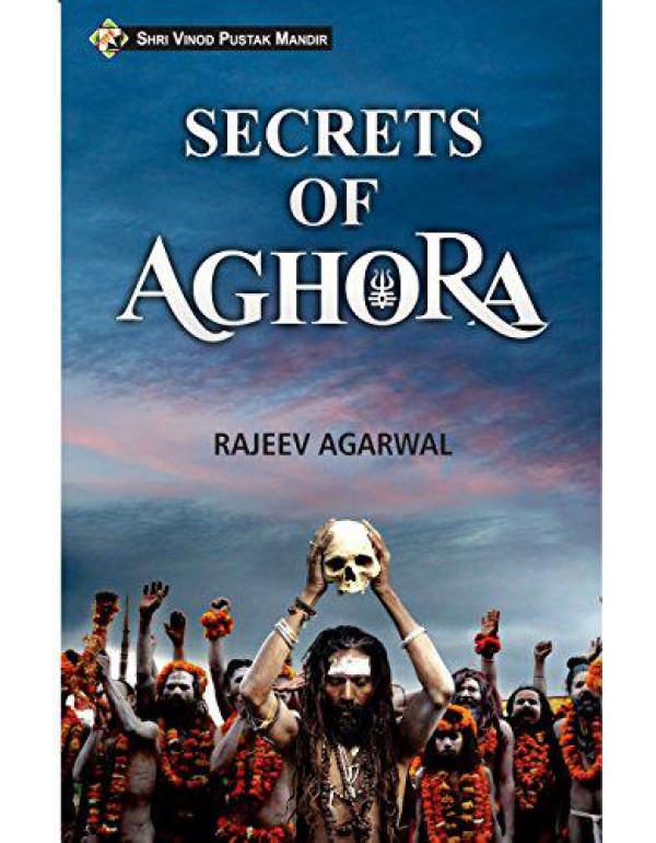 SECRETS OF AGHORA By RAJEEV AGARWAL