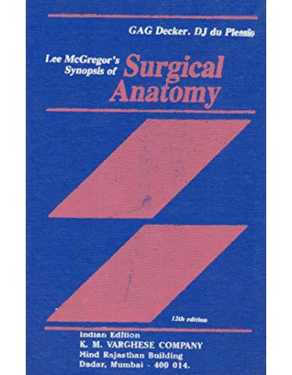 Lee Mcgregor's Synopsis Of Surgical Anatomy By GAG Decker (B07HYSLC68) (B07HYSLC68)