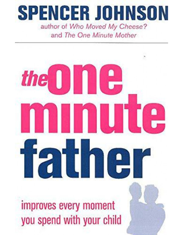 The One Minute Father (The One Minute Manager) By Johnson, Spencer