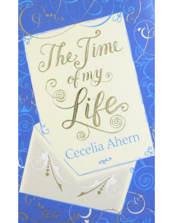 The Time of My Life By Ahern, Cecelia