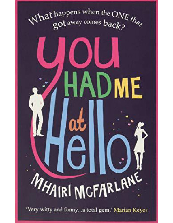 You had Me at Hello: The laugh-out-loud rom com from the Sunday Times bestseller By McFarlane, Mhairi