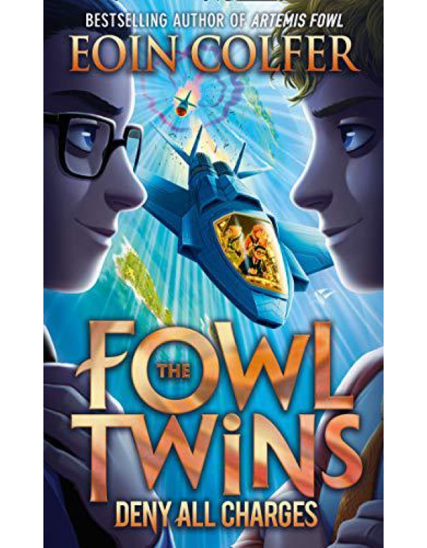 Deny All Charges: Book 2 (The Fowl Twins) By Colfer, Eoin
