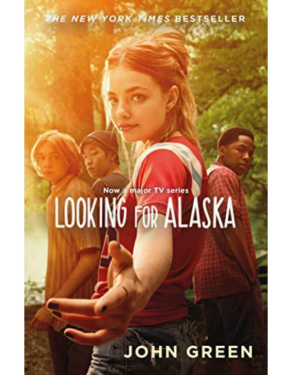 Looking for Alaska TV tie-in edition: Read the multi-million bestselling smash-hit behind the TV series By John Green