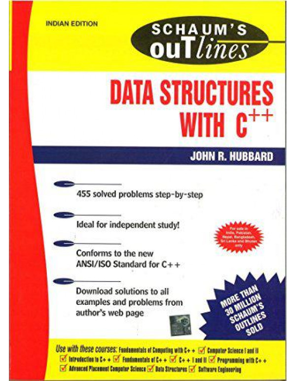 SCHAUM'S OUTLINE OF DATA STRUCTURES WITH C++ By Hubbard, John
