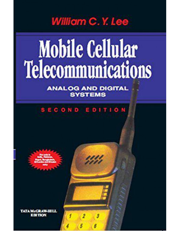 Mobile Cellular Telecommunications: Analog and Digital Systems By Lee, William