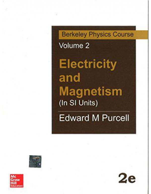 Electricity and Magnetism (In Si Units): Berkeley Physics Course - Vol.2 By Purcell, Edward