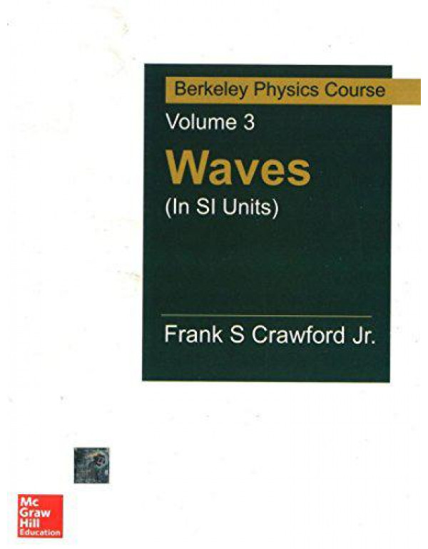 Waves (In SI Units): Berkeley Physics Course Volume 3 By Crawford, Franks