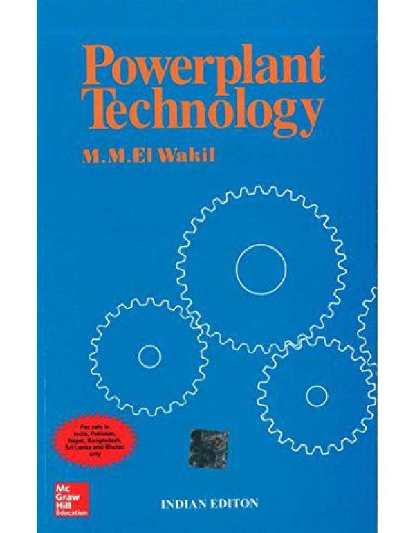 Powerplant Technology By El-Wakil, M. M.