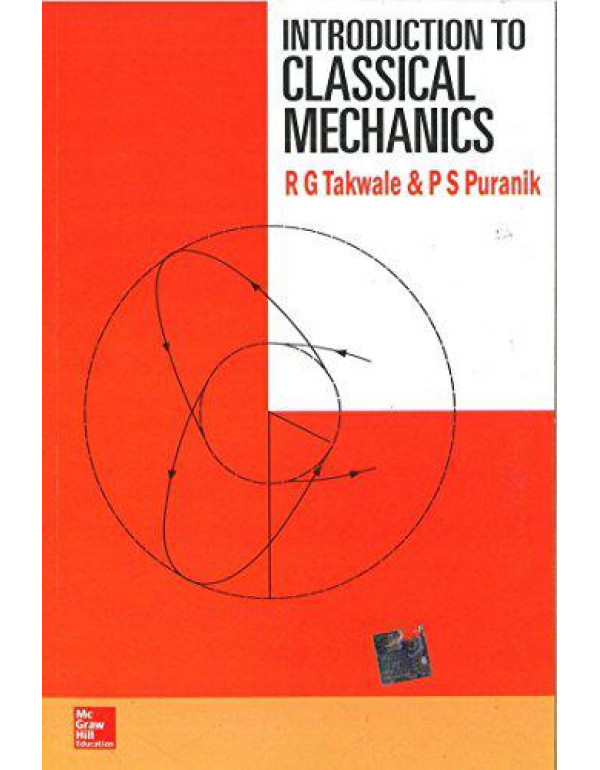 Introduction to Classical Mechanics By Takwale, R