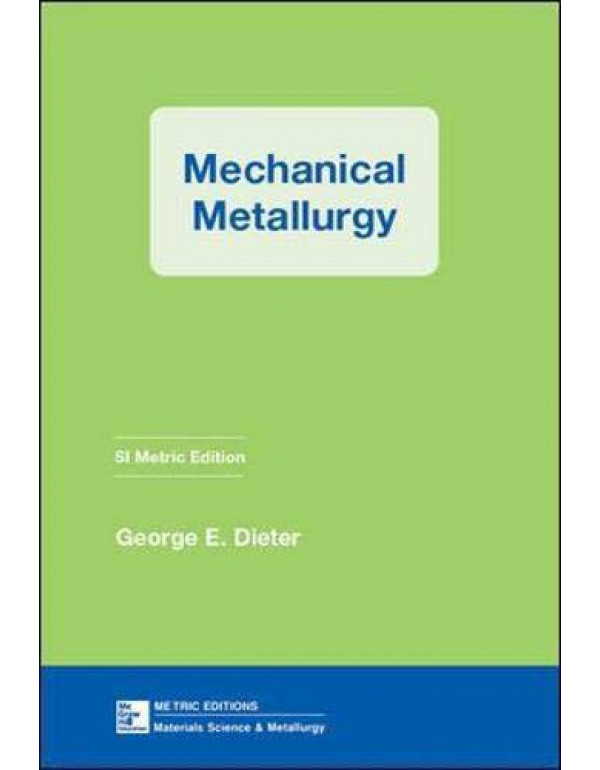 Mechanical Metallurgy (NEW YORK EXPORT) By Dieter, George