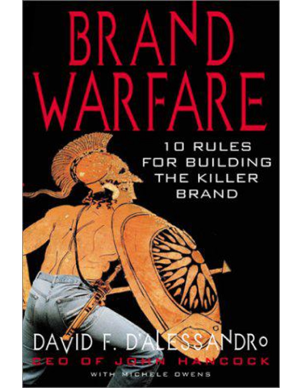 Brand Warfare: 10 Rules for Building the Killer Brand By D'Alessandro, David F.