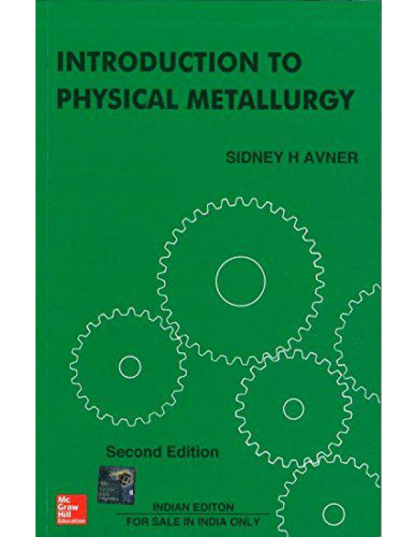 Introduction to Physical Metallurgy By Avner, Sidney