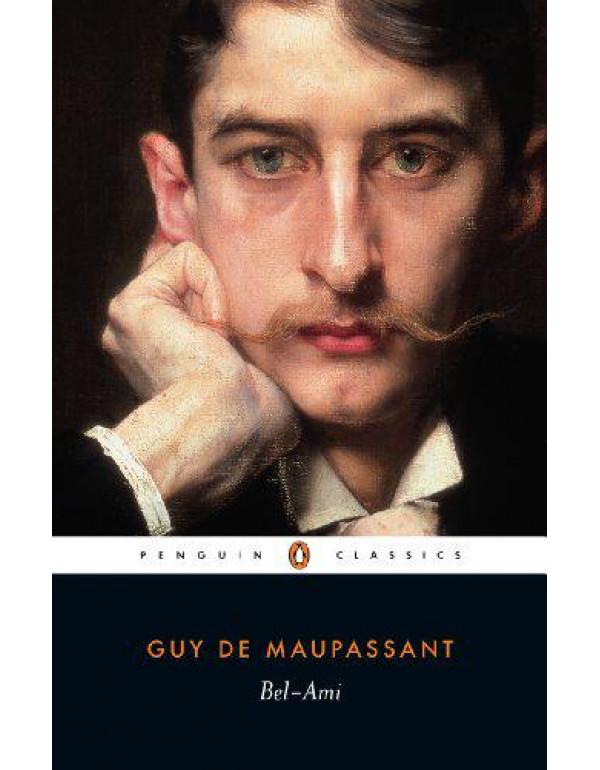 Bel-ami (Penguin Classics) By Maupassant, Guy