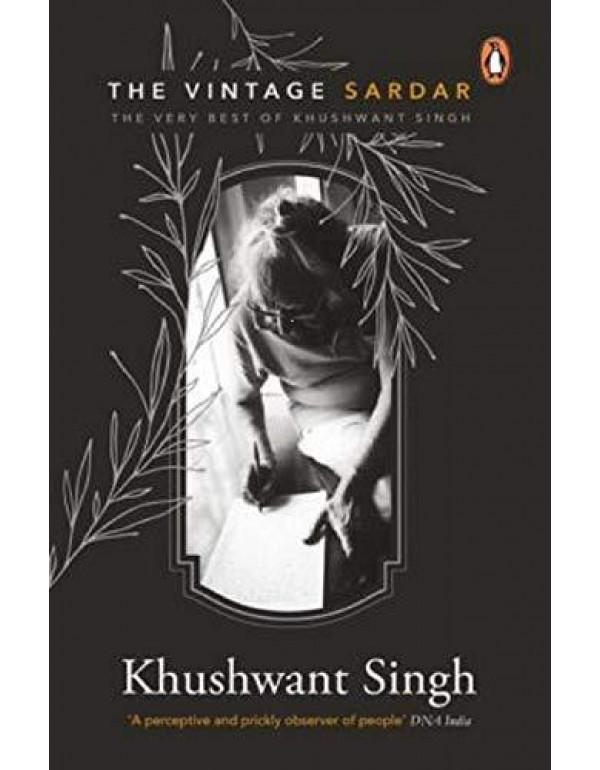 Vintage Sardar: Very Best of Khushwant Singh By Singh, Khushwant