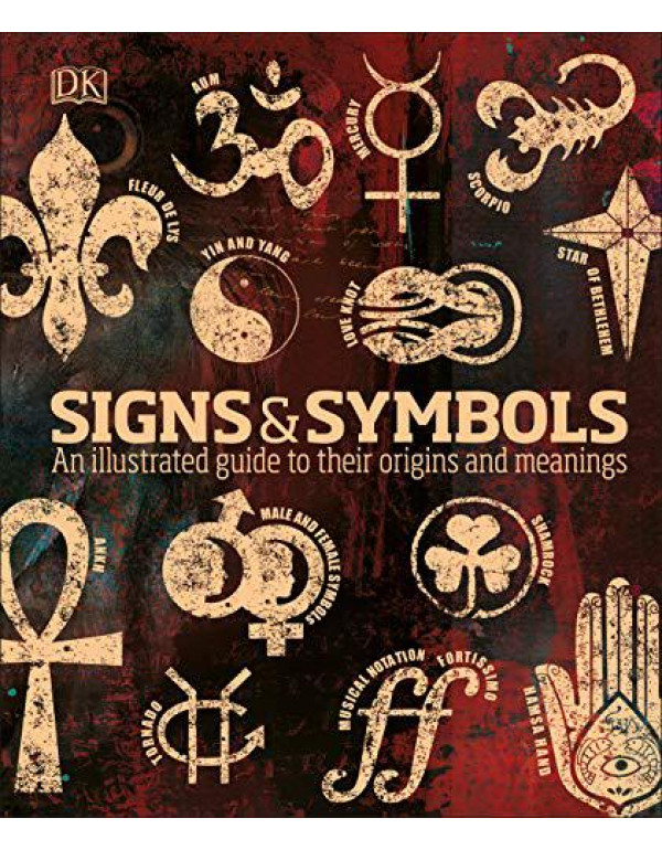 Signs & Symbols: An illustrated guide to their origins and meanings By Bruce-Mitford, Miranda